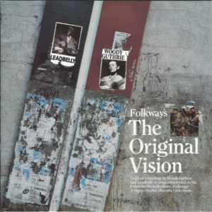 Woody Guthrie and Lead Belly: Folkways - The Original Vision