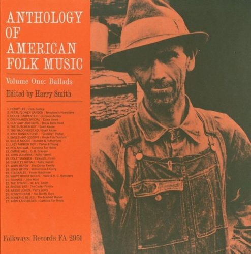 Anthology of American Folk Music (3 of 5): Volume One – Ballads