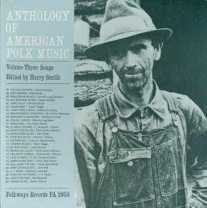 Anthology of American Folk Music (5 of 5): Volume Three – Songs